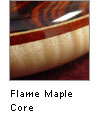 Flame Maple Core