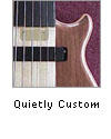 Quietly Custom