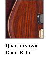 Quartersawn Coco Bolo