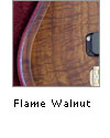 Flame Walnut