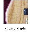Mutant Maple