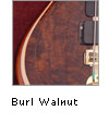 Burl Walnut