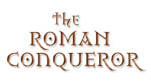 The Roman Conqueror