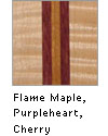Flame Maple, Purpleheart, Cherry