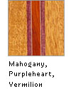Mahogany, Purpleheart, Vermilion